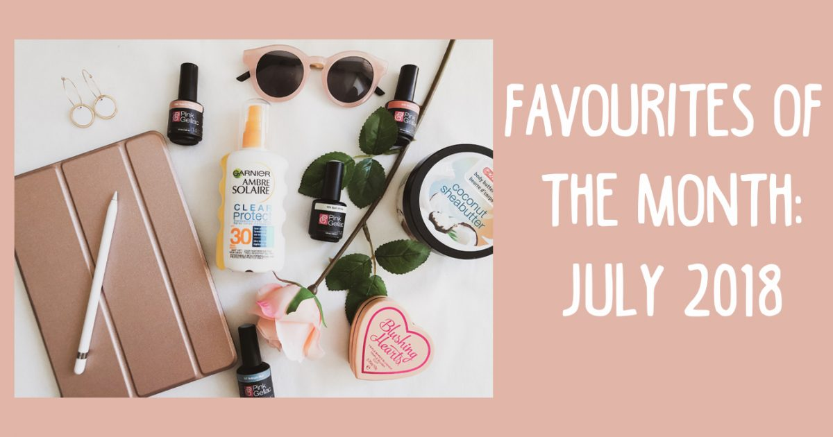 Favourites of the month July 2018